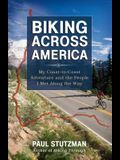 Biking Across America: My Coast-To-Coast Adventure and the People I Met Along the Way