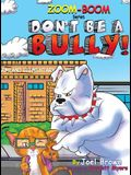 Don't Be A Bully