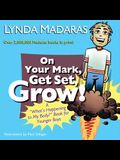On Your Mark, Get Set, Grow!: A What's Happening to My Body? Book for Younger Boys