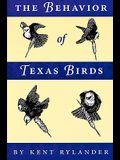 The Behavior of Texas Birds: A Field Companion