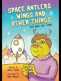 Space Antlers, Wings and Other Things: From Nana's Silly Stories