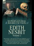 The Collected Supernatural and Weird Fiction of Edith Nesbit: Volume 2-One Novel 'The House With No Address' (a.k.a. 'Salome and the Head'), and Fifte