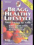 Bragg Healthy Lifestyle: Vital Living to 120