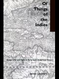Of Things of the Indies: Essays Old and New in Early Latin American History