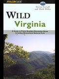 Wild Virginia: A Guide to Thirty Roadless Recreation Areas Including Shenandoah National Park