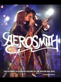 Aerosmith: The Ultimate Illustrated History of the Boston Bad Boys