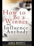How to Be a Winner and Influence Anybody: The Fruit of the Spirit as the Essence of Leadership