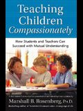 Teaching Children Compassionately: How Students and Teachers Can Succeed with Mutual Understanding