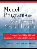 Model Programs for Adolescent Sexual Health: Evidence-Based Hiv, Sti, and Pregnancy Prevention Interventions
