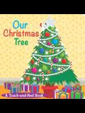 Our Christmas Tree: A Touch-And-Feel Book