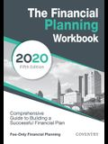 The Financial Planning Workbook: A Comprehensive Guide to Building a Successful Financial Plan (2020 Edition)