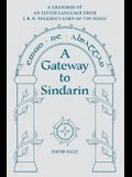A Gateway to Sindarin: A Grammar of an Elvish Language from J.R.R. Tolkien's Lord of the Rings