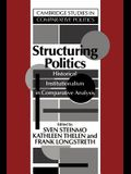 Structuring Politics: Historical Institutionalism in Comparative Analysis