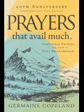 Prayers That Avail Much 40th Anniversary Revised and Updated Edition: Scriptural Prayers for Your Daily Breakthrough