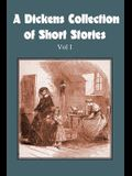 A Dickens Collection of Short Stories Vol I