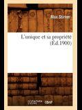 L'Unique Et Sa Propriété (Éd.1900)