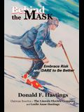 Behind the Mask: Embrace Risk and Dare to Be Better
