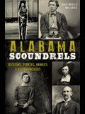 Alabama Scoundrels: Outlaws, Pirates, Bandits & Bushwhackers