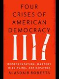 Four Crises of American Democracy: Representation, Mastery, Discipline, Anticipation