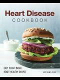 Heart Disease Cookbook: Easy Plant-Based, Heart-Healthy Recipes