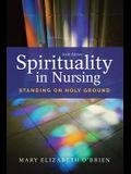 Spirituality in Nursing: Standing on Holy Ground