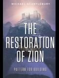 The Restoration of Zion: Pattern for Building