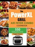 The PowerXL Grill Air Fryer Combo Cookbook: 550 Affordable, Healthy & Amazingly Easy Recipes for Your Air Fryer