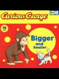 Curious George Bigger and Smaller (Cgtv Fold-Out Pages Board Book) [With Fold-Out Pages]