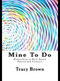 Mine To Do: Responding to Race-Based Hatred and Violence