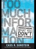 Too Much Information: Understanding What You Dont Want to Know