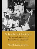Schools of Our Own: Chicago's Golden Age of Black Private Education