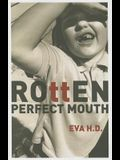 Rotten Perfect Mouth