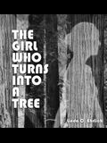 The Girl Who Turns Into a Tree