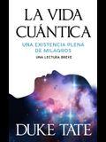 La vida cuántica: una existencia plena de milagros
