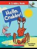 Hello, Crabby!: An Acorn Book (a Crabby Book #1), 1