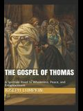 The Gospel of Thomas: A Spiritual Road to Wholeness, Peace, and Enlightenment
