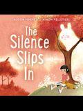 The Silence Slips in