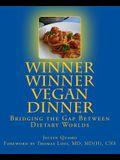 Winner Winner Vegan Dinner: Bridging the Gap Between Dietary Worlds