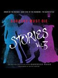 Dorothy Must Die Stories Volume 3 Lib/E: Order of the Wicked, Dark Side of the Rainbow, the Queen of Oz