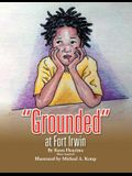 ''Grounded'' at Fort Irwin