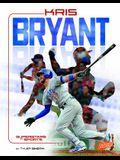 Kris Bryant: Baseball Superstar