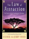 The Law of Attraction: The Basics of the Teachings of Abraham