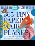 365 Tiny Paper Airplanes Page-A-Day Calendar 2008 (Page-A-Day Calendars)