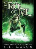 Trick of Fae: It's a contest with one rule: compete to live. New Adult Urban Fantasy - Fairy Tale Nursery Rhyme Retelling