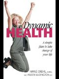 Dynamic Health: A Simple Plan to Take Charge of Your Life