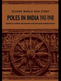 Poles in India 1942-1948: Second World War Story