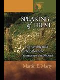 Speaking of Trust: Conversing With Luther About the Sermon on the Mount (Lutheran Voices)