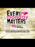 Every Monday Matters: 52 Ways to Make a Difference [With CDROM]