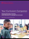 Your Curriculum Companion: The Essential Guide to Teaching the El Education K-5 Language Arts Curriculum