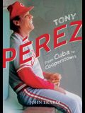 Tony Perez: From Cuba to Cooperstown